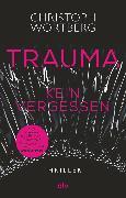 Cover-Bild zu Trauma - Kein Vergessen (eBook) von Wortberg, Christoph