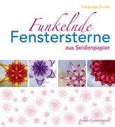 Cover-Bild zu Funkelnde Fenstersterne aus Seidenpapier von Guéret, Frédérique