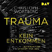 Cover-Bild zu Trauma - Kein Entkommen. Katja Sands erster Fall (Audio Download) von Wortberg, Christoph