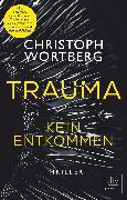 Cover-Bild zu Trauma - Kein Entkommen (eBook) von Wortberg, Christoph