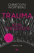 Cover-Bild zu Trauma - Kein Vergessen von Wortberg, Christoph