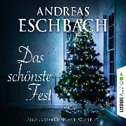 Cover-Bild zu Das schönste Fest (Audio Download) von Eschbach, Andreas