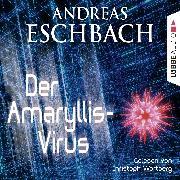 Cover-Bild zu Der Amaryllis-Virus - Kurzgeschichte (Audio Download) von Eschbach, Andreas