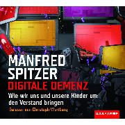 Cover-Bild zu Digitale Demenz - Wie wir uns und unsere Kinder um den Verstand bringen (Audio Download) von Spitzer, Manfred