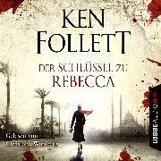 Cover-Bild zu Der Schlüssel Zu Rebecca (Audio Download) von Follett, Ken