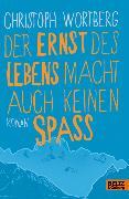 Cover-Bild zu Der Ernst des Lebens macht auch keinen Spaß (eBook) von Wortberg, Christoph
