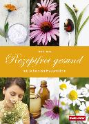 Cover-Bild zu Jahn, Ruth: Rezeptfrei gesund mit Schweizer Hausmitteln (eBook)