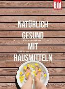 Cover-Bild zu Jahn, Ruth: Natürlich gesund mit Hausmitteln (eBook)