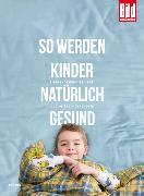 Cover-Bild zu Jahn, Ruth: So werden Kinder natürlich gesund (eBook)