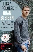 Cover-Bild zu Podolski, Lukas: Dranbleiben! (eBook)