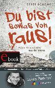 Cover-Bild zu Dölling, Beate: Du bist sowas von raus! (eBook)