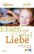 Cover-Bild zu Siggelkow, Bernd: Ein warmes Essen und ganz viel Liebe (eBook)