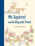 Cover-Bild zu Meschenmoser, Sebastian: Mr Squirrel and the King of the Forest