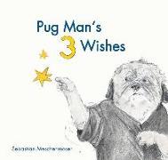Cover-Bild zu Meschenmoser, Sebastian: Pug Man's 3 Wishes