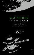 Cover-Bild zu Geppert, Alexander C.T. (Hrsg.): Militarizing Outer Space (eBook)