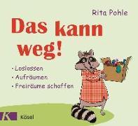 Cover-Bild zu Das kann weg! von Pohle, Rita