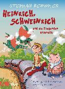 Cover-Bild zu Heinrich, Schweinrich und die fliegenden Krokodile (eBook) von Remmler, Stephan