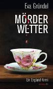Cover-Bild zu Gründel, Eva: Mörderwetter