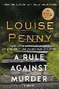 Cover-Bild zu Penny, Louise: A Rule Against Murder: A Chief Inspector Gamache Novel