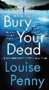 Cover-Bild zu Penny, Louise: Bury Your Dead: A Chief Inspector Gamache Novel