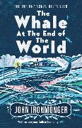 Cover-Bild zu The Whale at the End of the World von Ironmonger, John