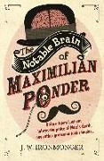 Cover-Bild zu The Notable Brain of Maximilian Ponder (eBook) von Ironmonger, John