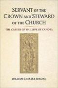 Cover-Bild zu Jordan, William Chester: Servant of the Crown and Steward of the Church