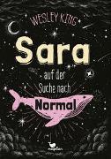 Cover-Bild zu King, Wesley: Sara auf der Suche nach Normal