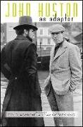 Cover-Bild zu McFarland, Douglas (Hrsg.): John Huston as Adaptor