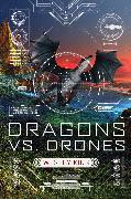 Cover-Bild zu King, Wesley: Dragons vs. Drones (eBook)