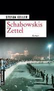Cover-Bild zu Keller, Stefan: Schabowskis Zettel