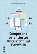 Cover-Bild zu König, Franz: Kompetenzorientierter Unterricht mit Portfolio