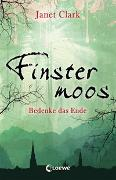 Cover-Bild zu Finstermoos - Bedenke das Ende von Clark, Janet