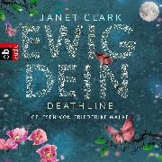 Cover-Bild zu Deathline - Ewig dein (Audio Download) von Clark, Janet
