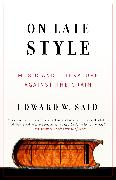 Cover-Bild zu Said, Edward W.: On Late Style: Music and Literature Against the Grain