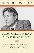 Cover-Bild zu Said, Edward W.: From Oslo to Iraq and the Road Map: Essays