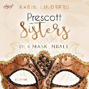 Cover-Bild zu Prescott Sisters (1) - Der Maskenball (Audio Download) von Lindberg, Karin