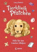 Cover-Bild zu Tierklinik Pfötchen 4 - Hilfe für den kranken Welpen von Daniels, Lucy