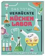 Cover-Bild zu Das total verrückte Küchenlabor von Gates, Stefan