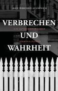 Cover-Bild zu Verbrechen und Wahrheit von Marzano-Lesnevich, Alex