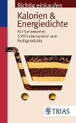Cover-Bild zu Richtig einkaufen: Kalorien & Energiedichte von Wahrburg, Ursel