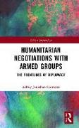 Cover-Bild zu Clements, Ashley Jonathan: Humanitarian Negotiations with Armed Groups