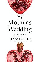 Cover-Bild zu Hadley, Tessa: My Mother's Wedding (eBook)