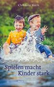 Cover-Bild zu Spielen macht Kinder stark von Kutik, Christiane