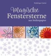 Cover-Bild zu Magische Fenstersterne aus Seidenpapier von Guéret, Frédérique