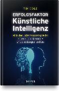 Cover-Bild zu Erfolgsfaktor Künstliche Intelligenz von Cole, Tim