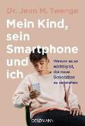 Cover-Bild zu Twenge, Jean M.: Mein Kind, sein Smartphone und ich
