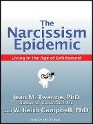 Cover-Bild zu Twenge, Jean M.: The Narcissism Epidemic: Living in the Age of Entitlement