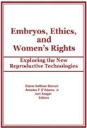 Cover-Bild zu Baruch, Elaine: Embryos, Ethics, and Women's Rights (eBook)