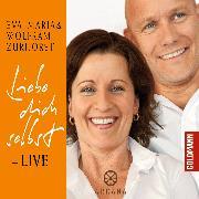 Cover-Bild zu Liebe dich selbst - LIVE (Audio Download) von Zurhorst, Eva-Maria
